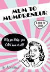 Motivating Mum Book Review: Mum to Mumpreneur